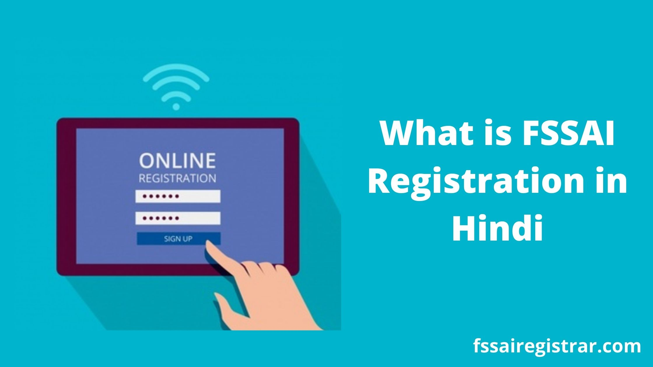 What is FSSAI Registration in Hindi, पंजीकरण प्रक्रिया